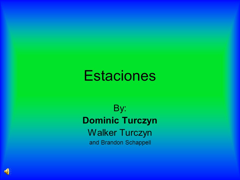 Estaciones By: Dominic Turczyn Walker Turczyn and Brandon Schappell