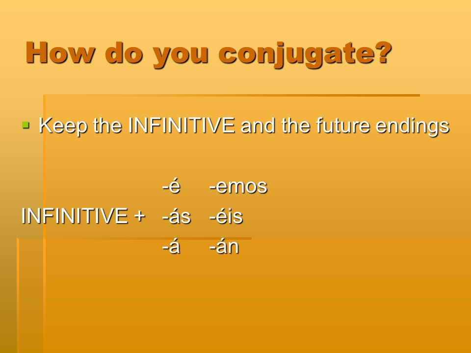 How do you conjugate.