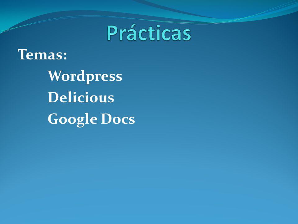 Temas: Wordpress Delicious Google Docs. Wordpress Exposición de los ...