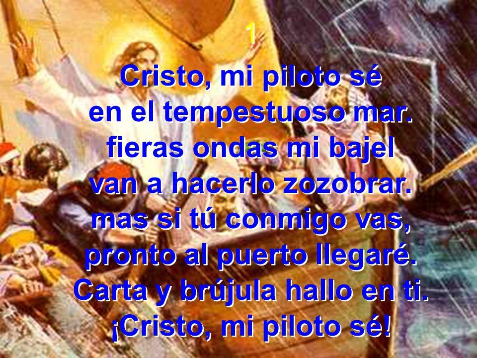 Himno #416 Cristo, mi piloto sé Himno #416 Cristo, mi piloto sé ...