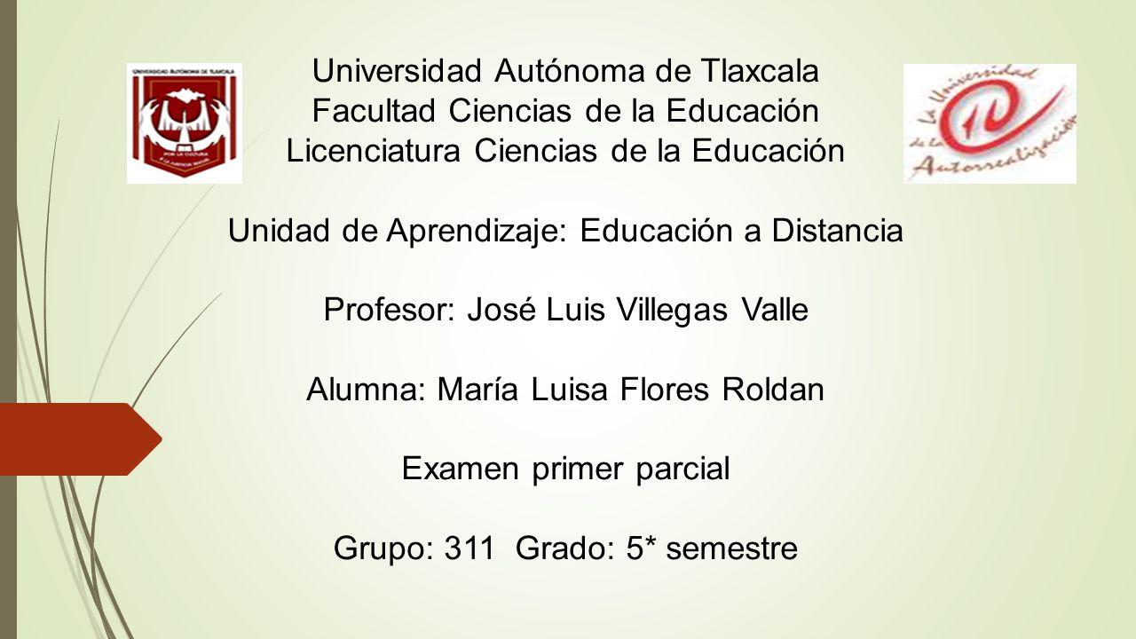 Universidad Autónoma de Tlaxcala Facultad Ciencias de la Educación ...