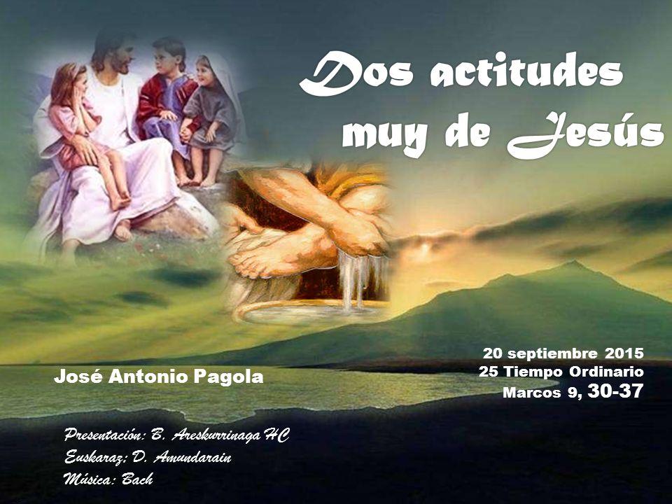 20 septiembre Tiempo Ordinario Marcos 9, José Antonio Pagola ...