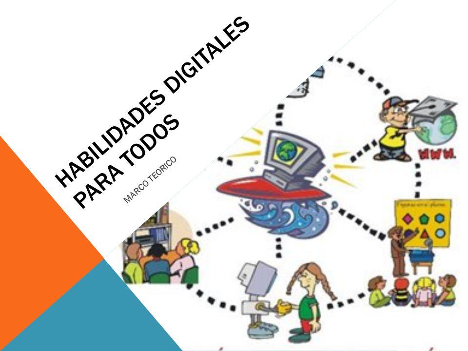 HABILIDADES DIGITALES PARA TODOS MARCO TEORICO. PROGRAMA NACIONAL DE ...