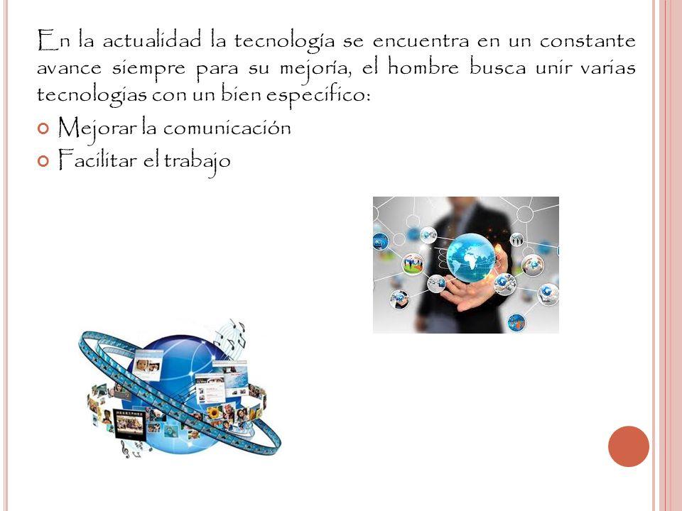 4 En la actualidad la tecnología se encuentra en un constante avance  siempre para su mejoría, el hombre busca unir varias tecnologias con un  bien ... 6e0bce2be7