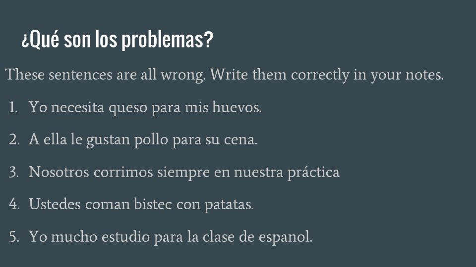 ¿Qué son los problemas. These sentences are all wrong.