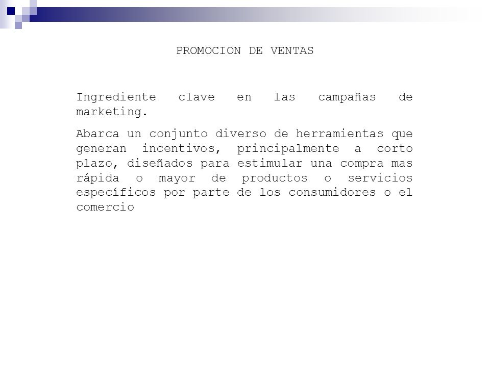 PROMOCION DE VENTAS Ingrediente clave en las campañas de marketing.