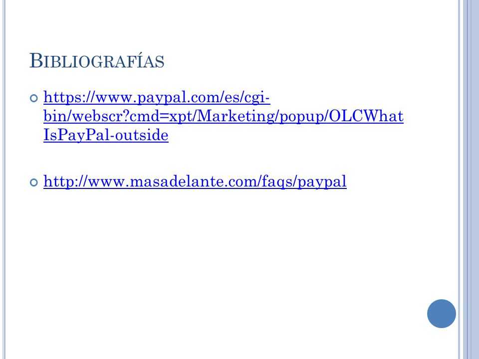 B IBLIOGRAFÍAS   bin/webscr cmd=xpt/Marketing/popup/OLCWhat IsPayPal-outside   bin/webscr cmd=xpt/Marketing/popup/OLCWhat IsPayPal-outside