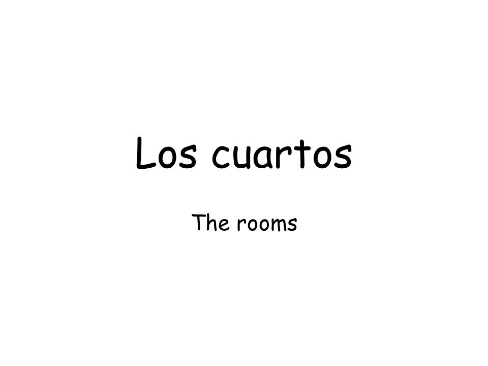 Los cuartos The rooms