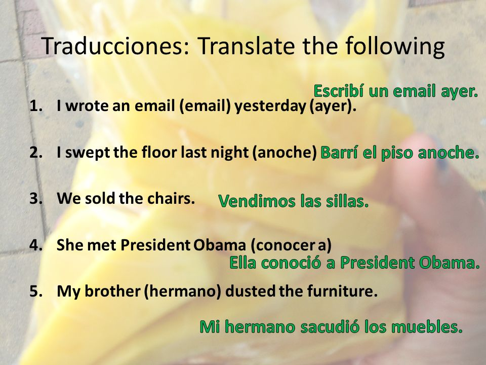 Traducciones: Translate the following 1.I wrote an  ( ) yesterday (ayer).