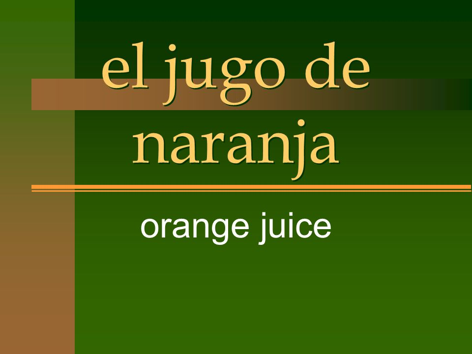 el jugo de naranja orange juice