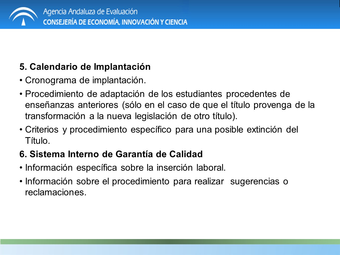 5. Calendario de Implantación Cronograma de implantación.
