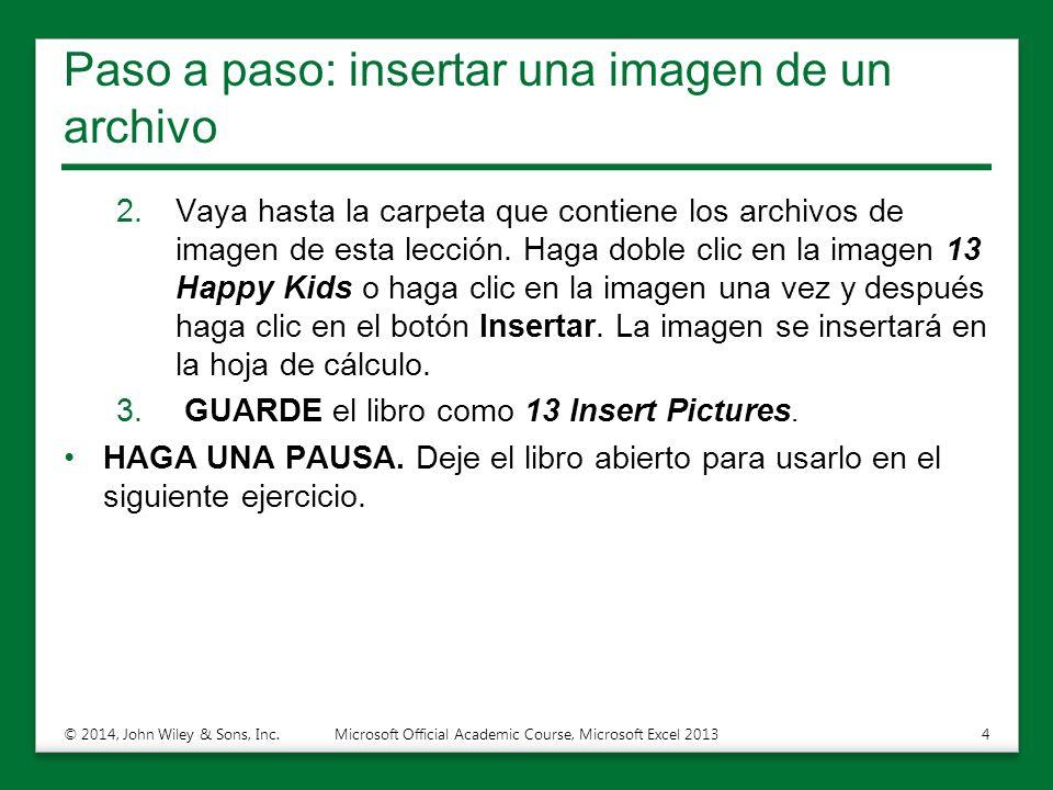 Agregar imágenes y formas a una hoja de cálculo Lección 13 © 2014 ...