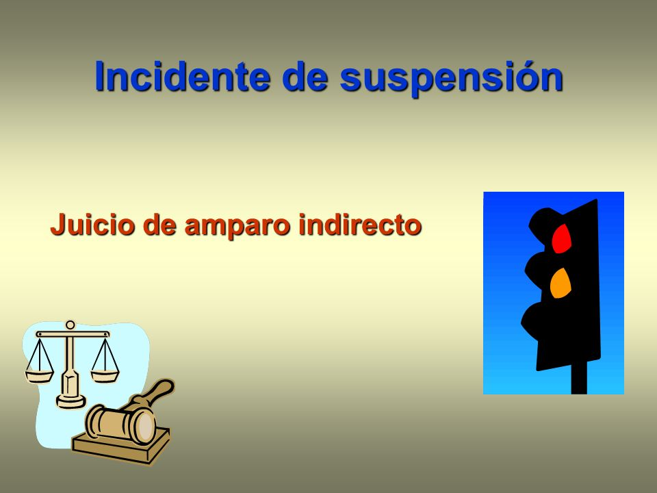 Incidente de suspensin juicio de amparo indirecto ppt descargar 1 incidente de suspensin juicio de amparo indirecto ccuart Image collections