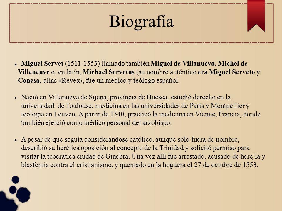 Miguel Servet ( ) Marlon G. Basto Quiroga Inmaculada Sanz Cabezas 1º ... b38d2602904f9