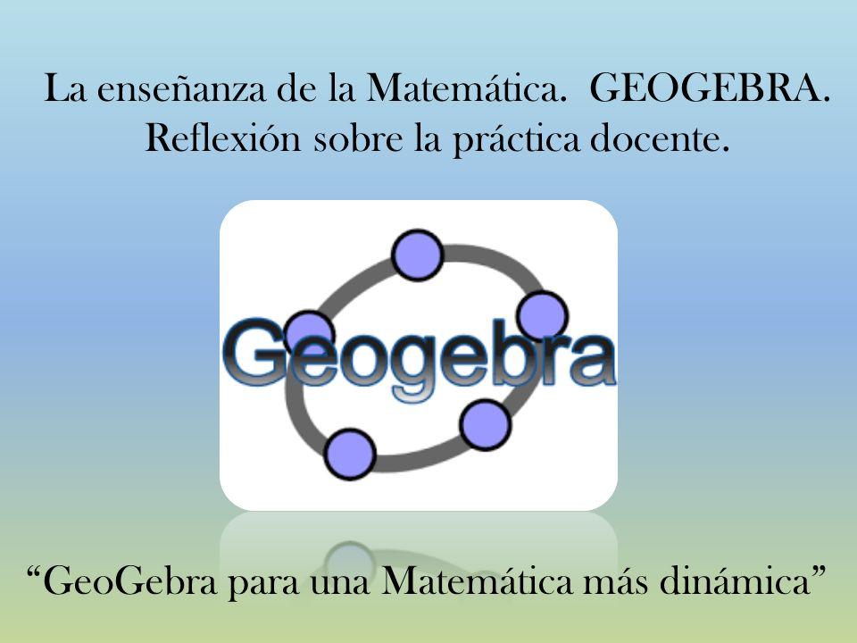 """GeoGebra para una Matemática más dinámica"""" La enseñanza de la ..."""