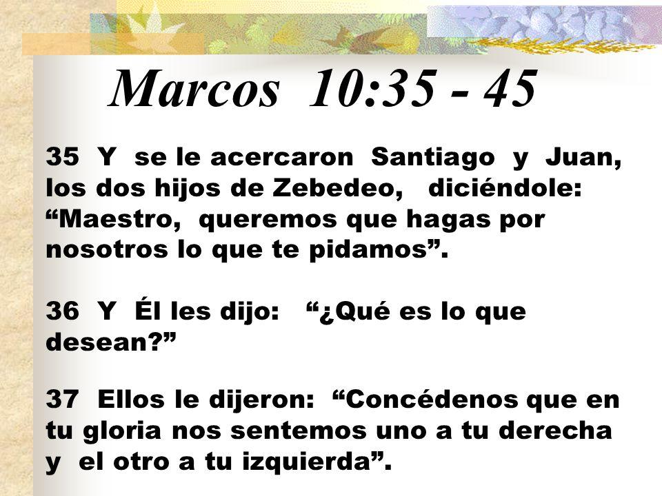 Marcos 10: Y se le acercaron Santiago y Juan, los dos hijos de ...