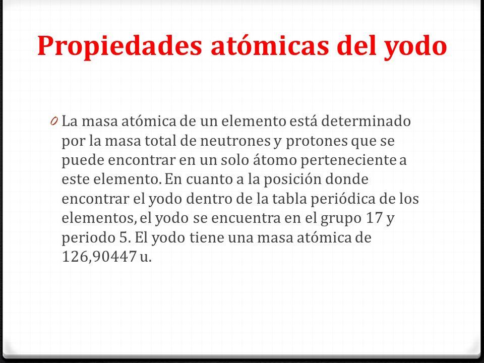 El yodo presentado por nelson julian hernandez presentado a propiedades atmicas del yodo 0 la masa atmica de un elemento est determinado por la masa urtaz Image collections