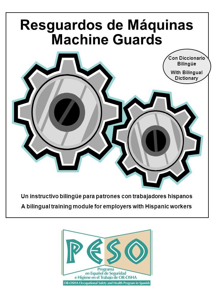 Resguardos de Máquinas Machine Guards Un instructivo bilingüe para ...