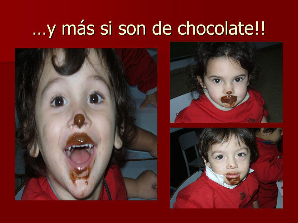 …y más si son de chocolate!!