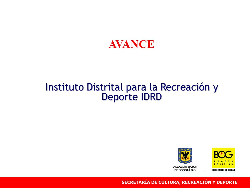 AVANCE Instituto Distrital para la Recreación y Deporte IDRD