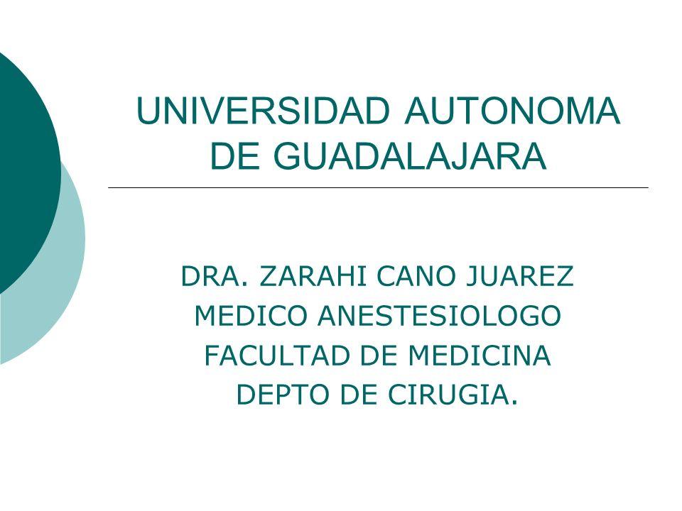 UNIVERSIDAD AUTONOMA DE GUADALAJARA DRA. ZARAHI CANO JUAREZ MEDICO ...