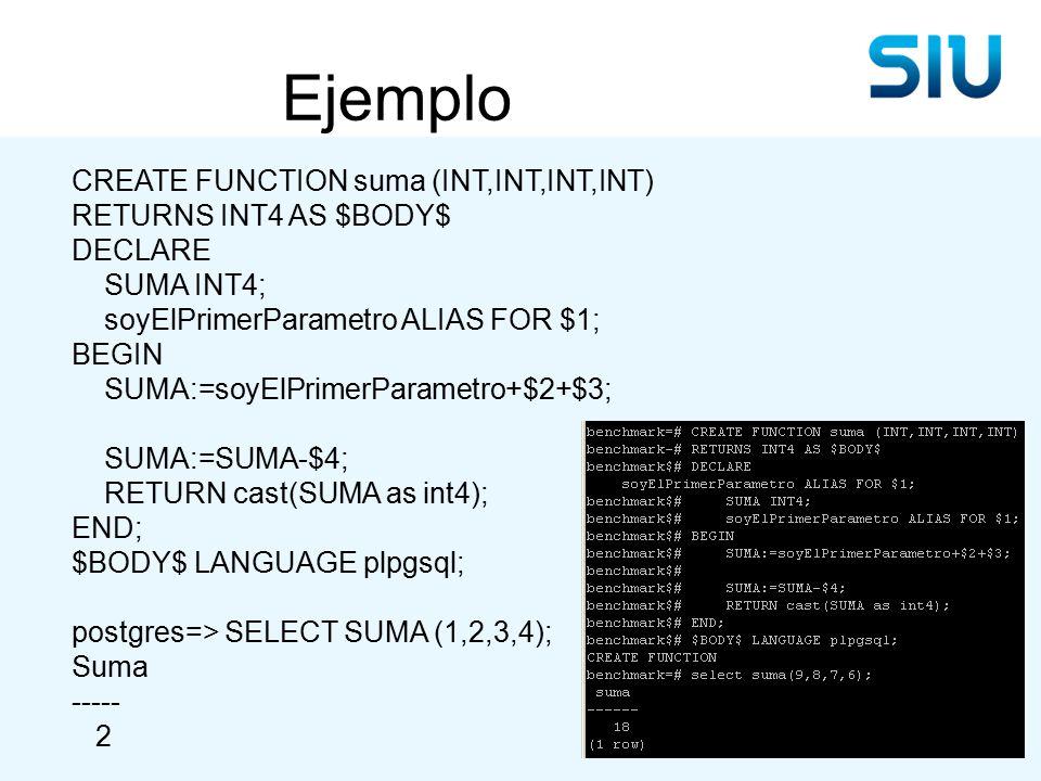 PostgreSQL Capacitación Nivel 1 Día 4  Agenda Funciones de