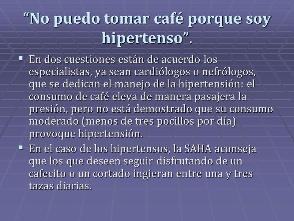porque un hipertenso no puede tomar cafe