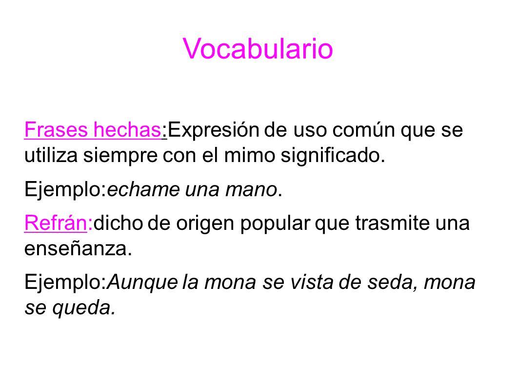 Vocabulario Frases Hechasexpresión De Uso Común Que Se