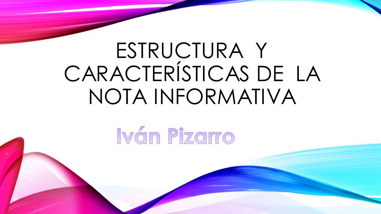 Estructura Y Características De La Nota Informativa Ppt