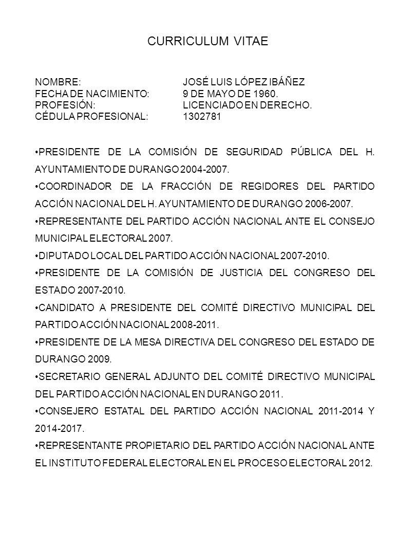 CURRICULUM VITAE NOMBRE:JOSÉ LUIS LÓPEZ IBÁÑEZ FECHA DE NACIMIENTO:9 ...