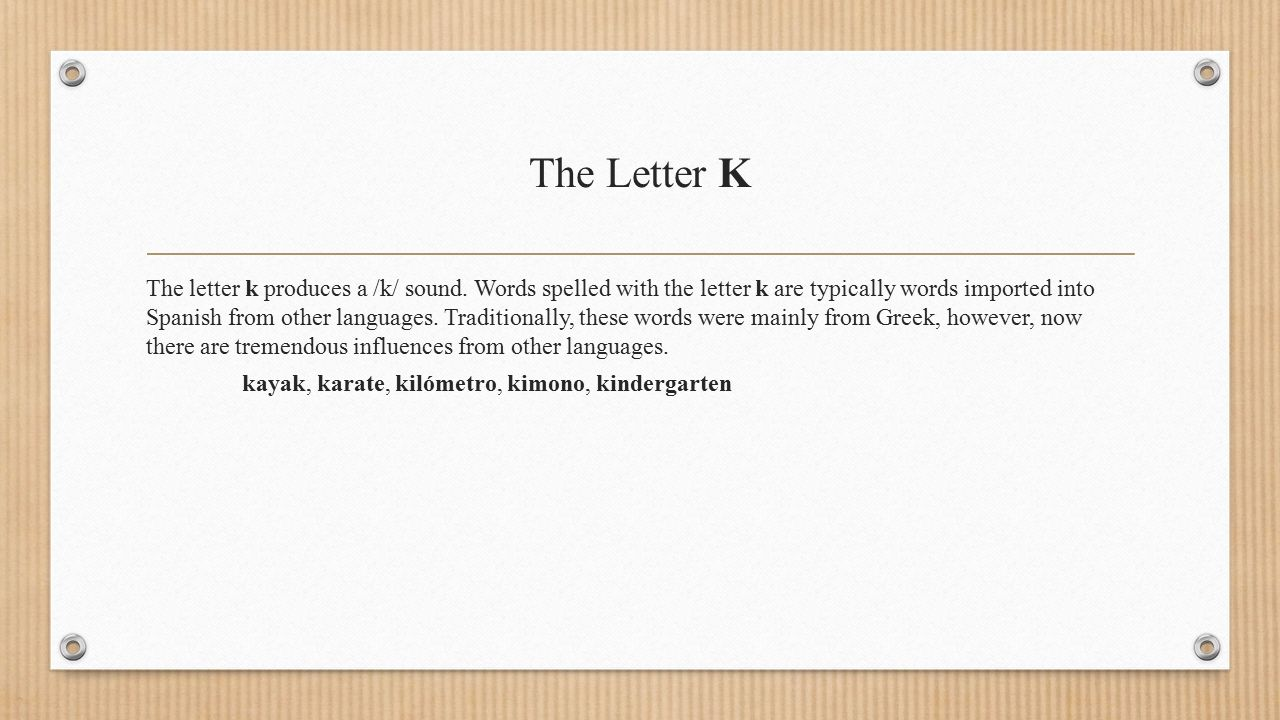 The Letters K C And Q The K Sound Can Be Produced In Spanish By