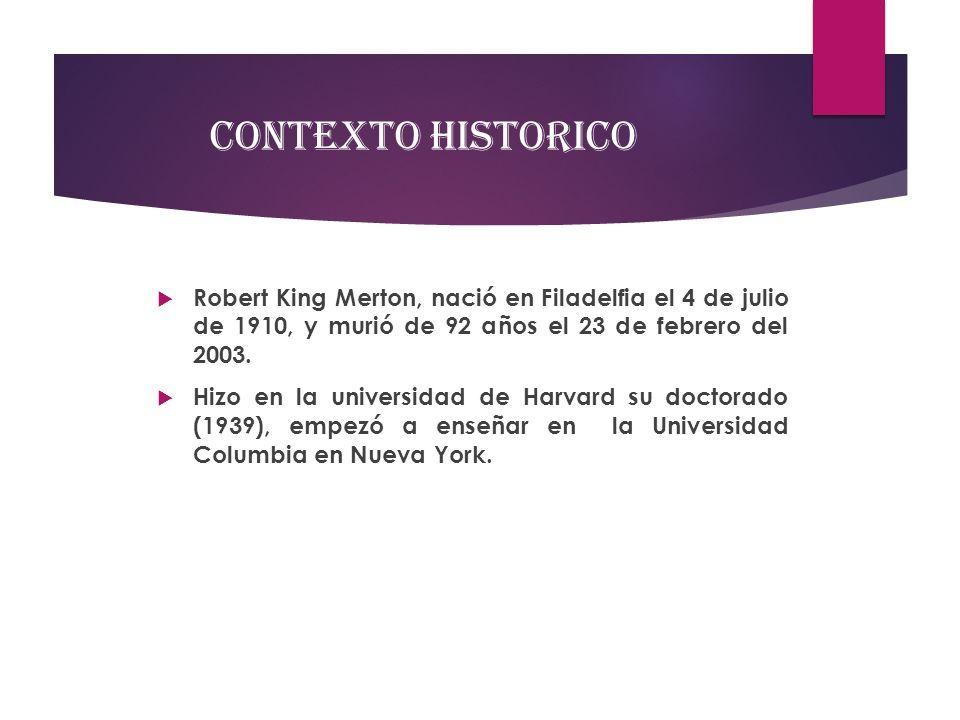 Contexto Historico Robert King Merton Nació En
