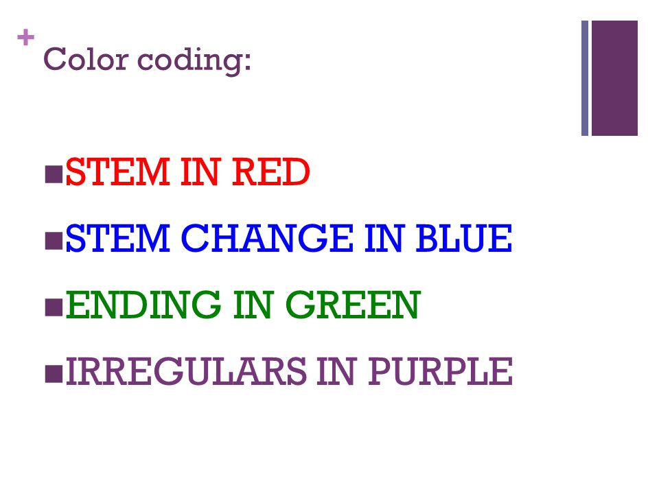 + Color coding: STEM IN RED STEM CHANGE IN BLUE ENDING IN GREEN IRREGULARS IN PURPLE