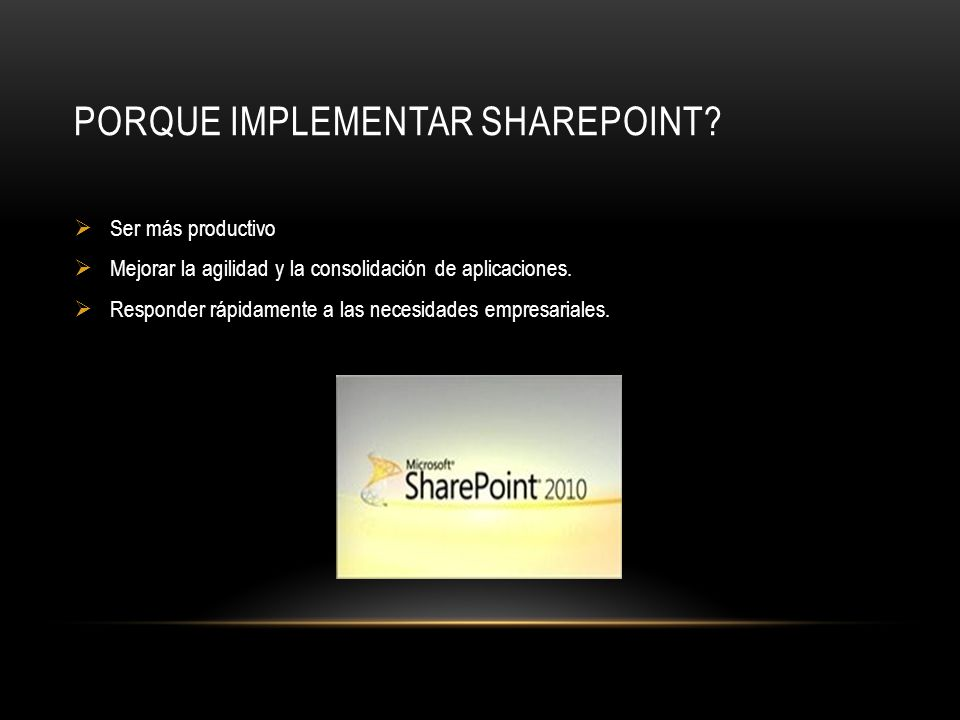 PORQUE IMPLEMENTAR SHAREPOINT.