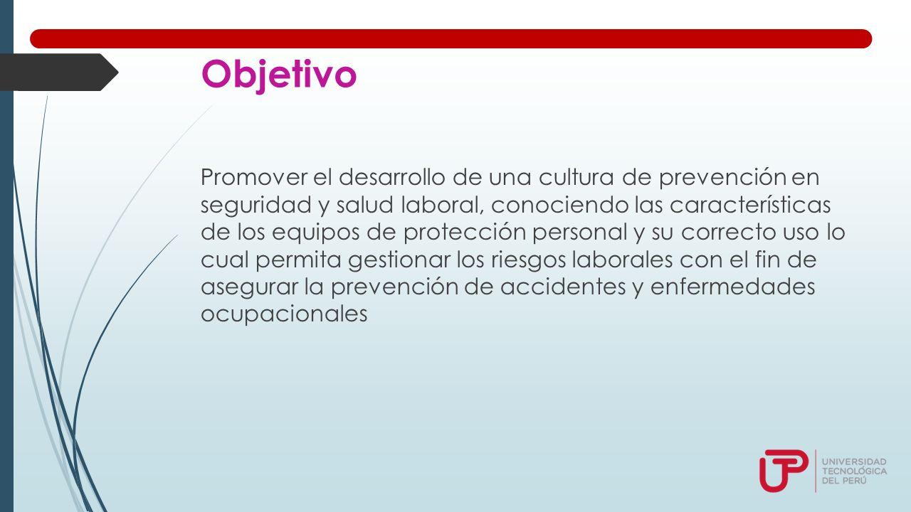 Equipos de Protección Personal (EPP). Objetivo Promover el ...