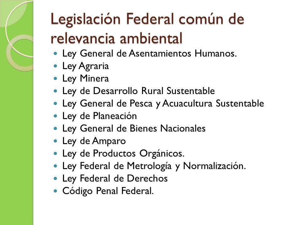 Legislación Federal común de relevancia ambiental Ley General de Asentamientos Humanos.