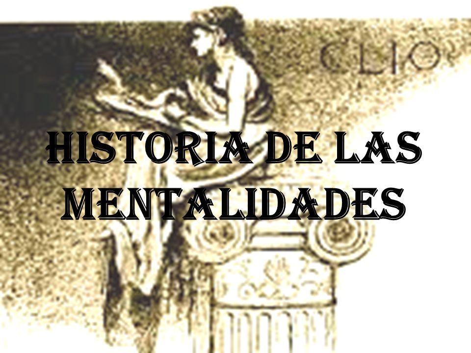 Historia De Las Mentalidades Positivismo Axalta La Descripcion