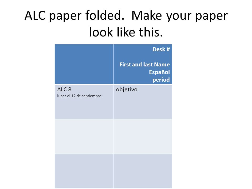 ALC paper folded. Make your paper look like this.