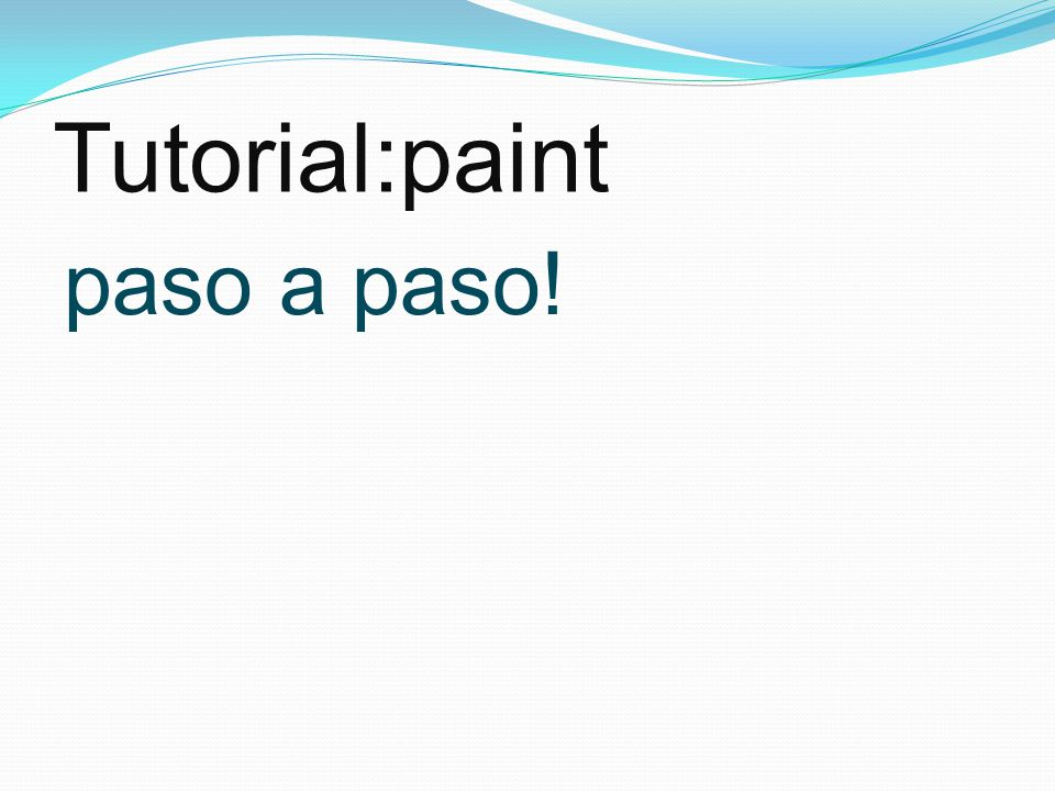 Tutorial:paint paso a paso!