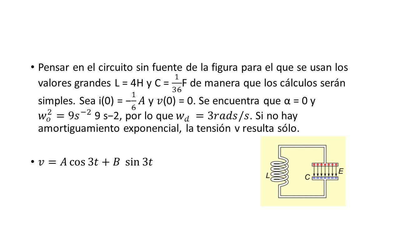 Circuito Lc : Circuito lc sin pÉrdidas circuito lc o circuito resonante es un