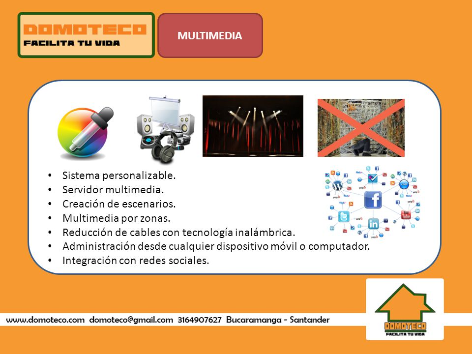 MULTIMEDIA • Sistema personalizable. • Servidor multimedia.