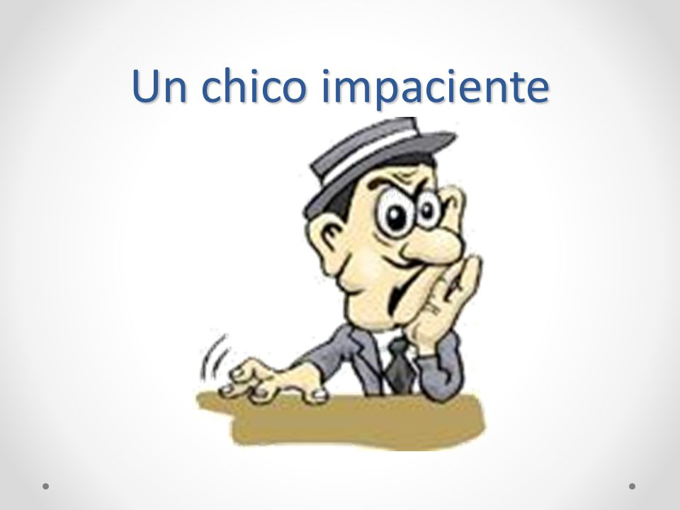 Un chico impaciente