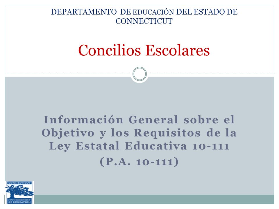 Información General sobre el Objetivo y los Requisitos de la Ley Estatal Educativa (P.A.