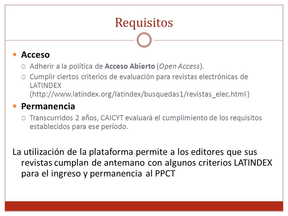 Requisitos Acceso  Adherir a la política de Acceso Abierto (Open Access).