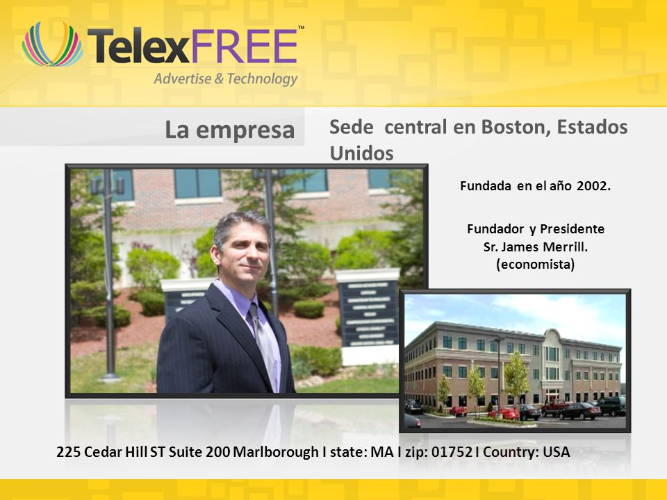 La empresa Sede central en Boston, Estados Unidos Fundada en el año 2002.