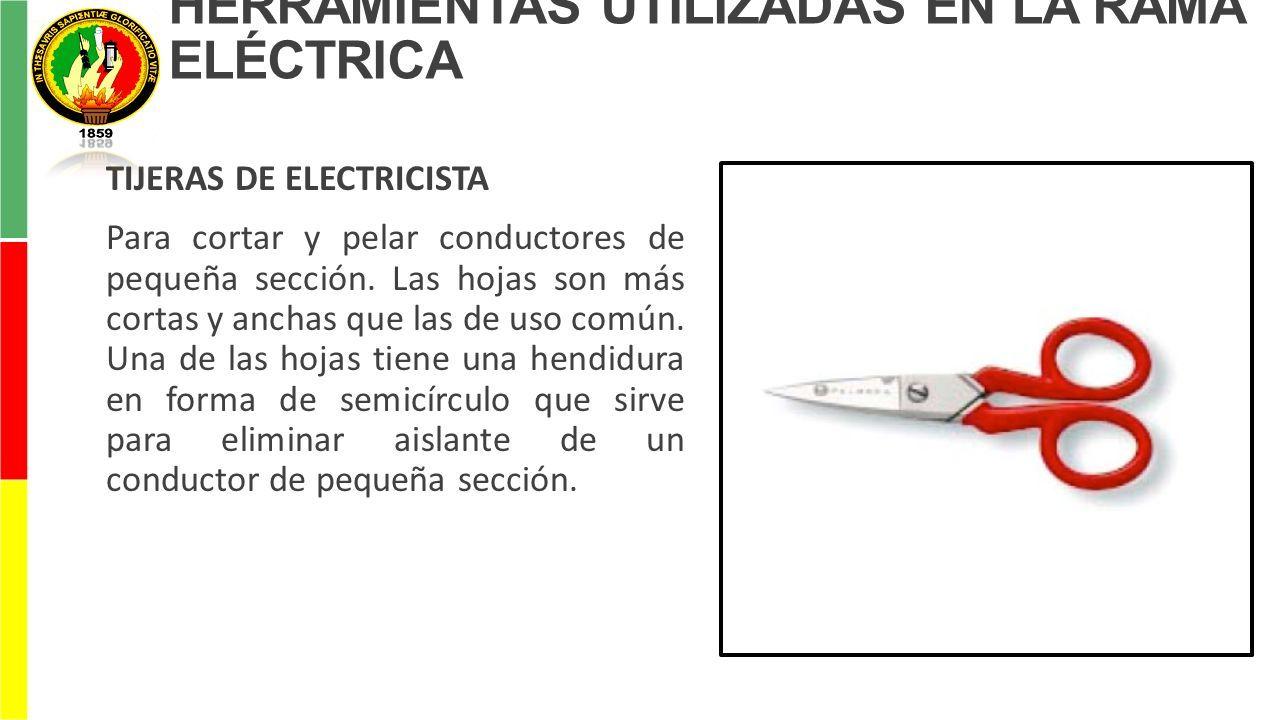 HERRAMIENTAS UTILIZADAS EN LA RAMA ELÉCTRICA LAS HERRAMIENTAS QUE HA ...