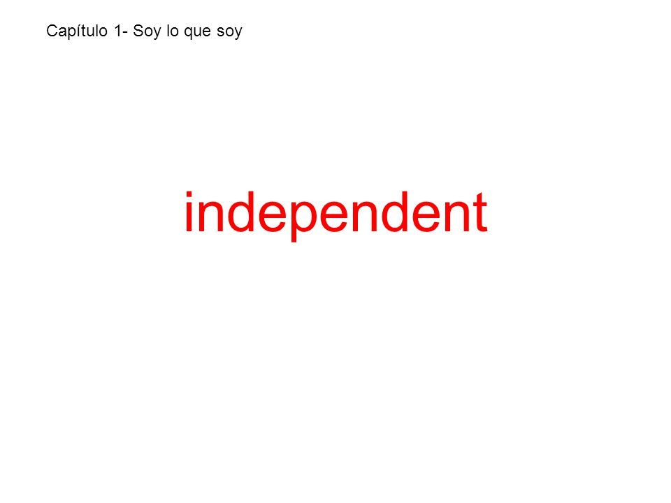 independent Capítulo 1- Soy lo que soy